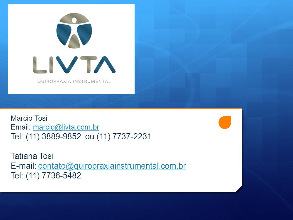 E-mail: contato@quiropraxiainstrumental.com.br Tel: (11) 7736-5482