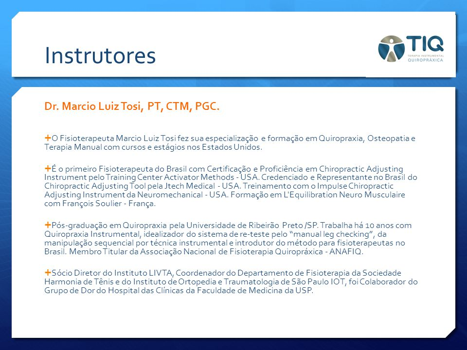Instrutores Dr. Marcio Luiz Tosi, PT, CTM, PGC.