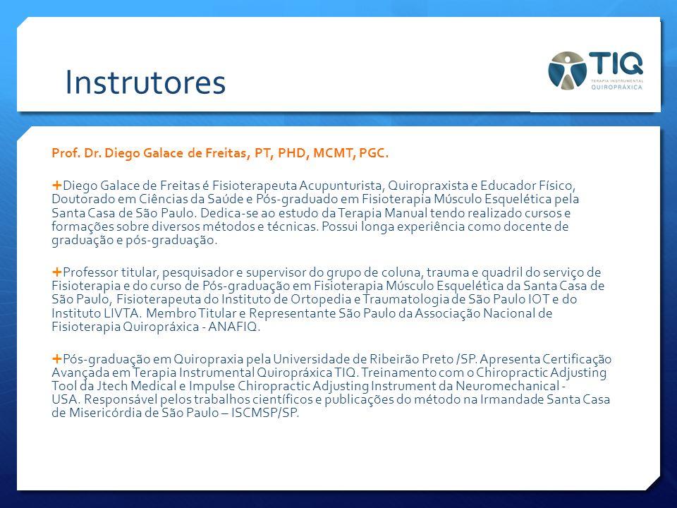 Instrutores Prof. Dr. Diego Galace de Freitas, PT, PHD, MCMT, PGC.