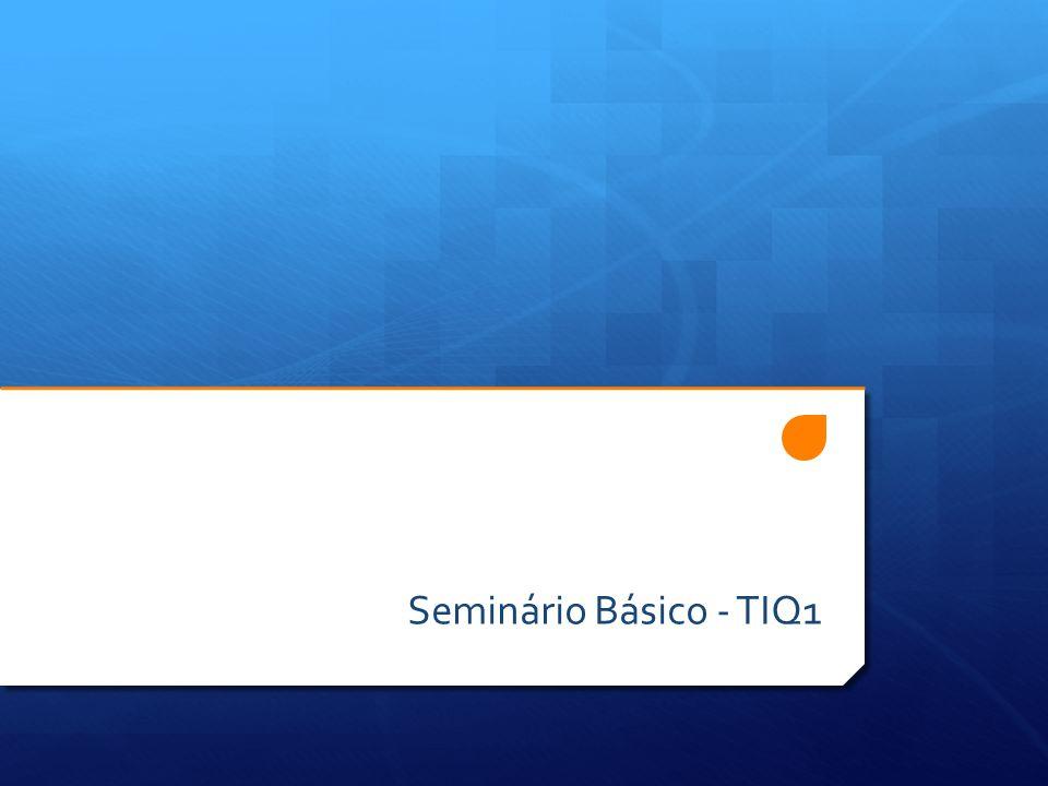 Seminário Básico - TIQ1