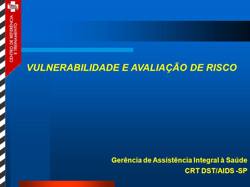 VULNERABILIDADE E AVALIAÇÃO DE RISCO