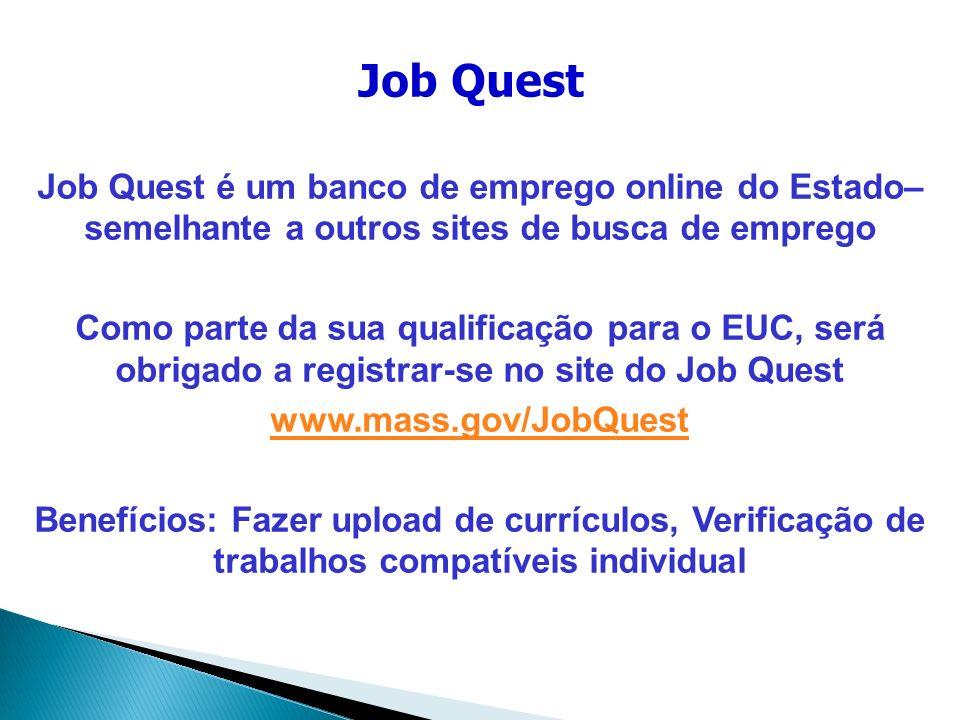 Job Quest Job Quest é um banco de emprego online do Estado– semelhante a outros sites de busca de emprego.
