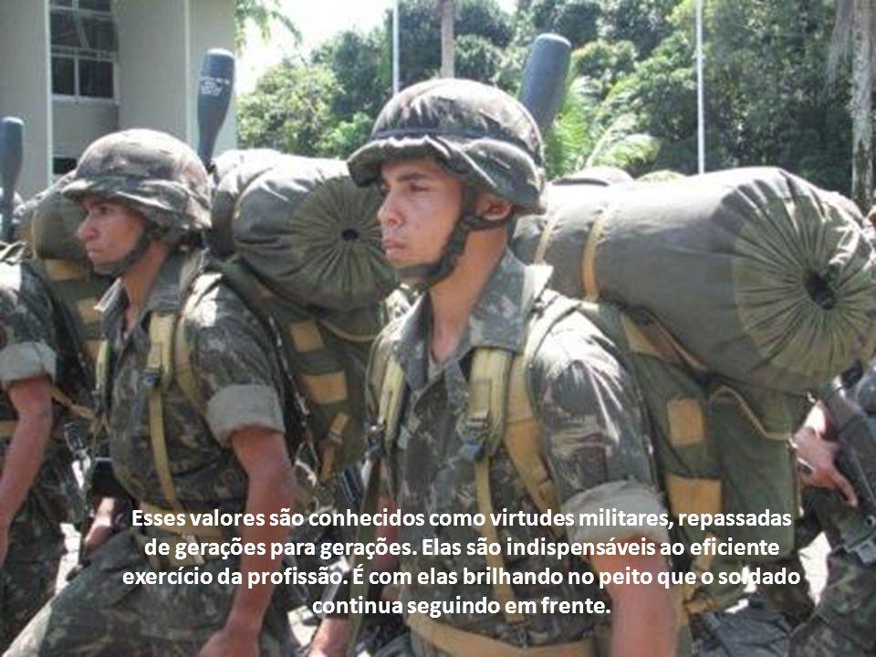 Esses valores são conhecidos como virtudes militares, repassadas de gerações para gerações.