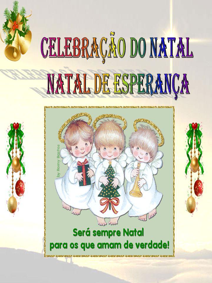 CELEBRAÇÃO DO NATAL NATAL DE ESPERANÇA