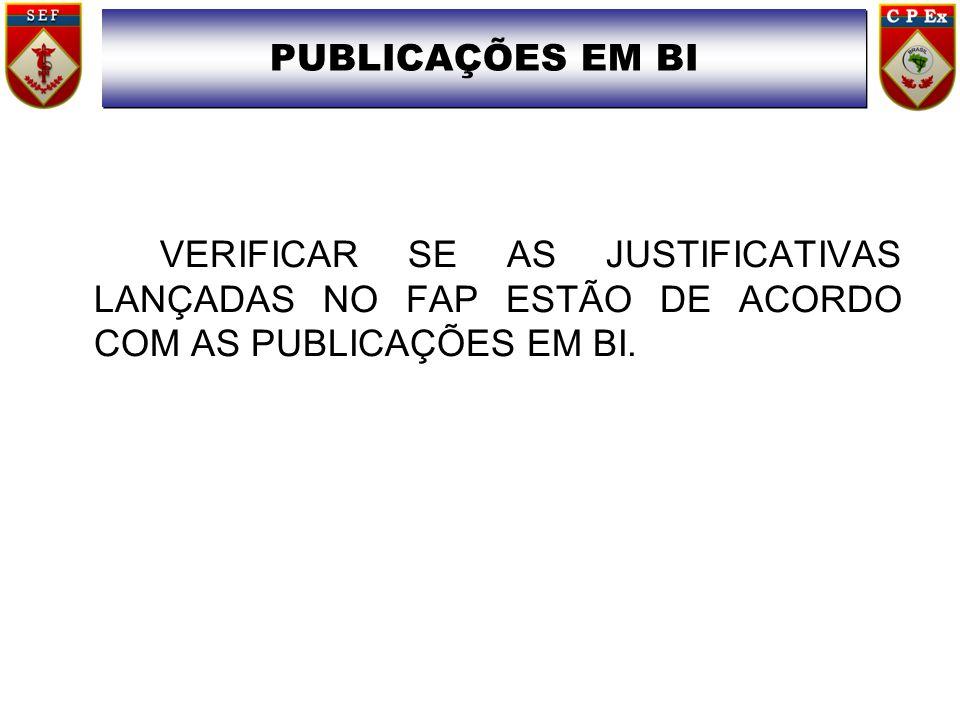 PUBLICAÇÕES EM BI VERIFICAR SE AS JUSTIFICATIVAS LANÇADAS NO FAP ESTÃO DE ACORDO COM AS PUBLICAÇÕES EM BI.