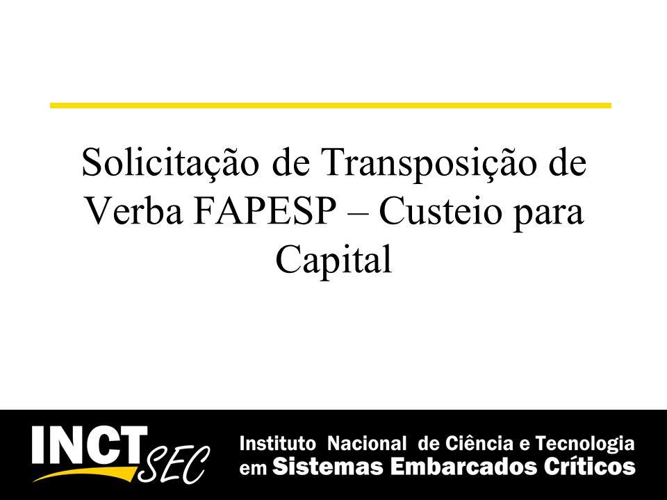 Solicitação de Transposição de Verba FAPESP – Custeio para Capital