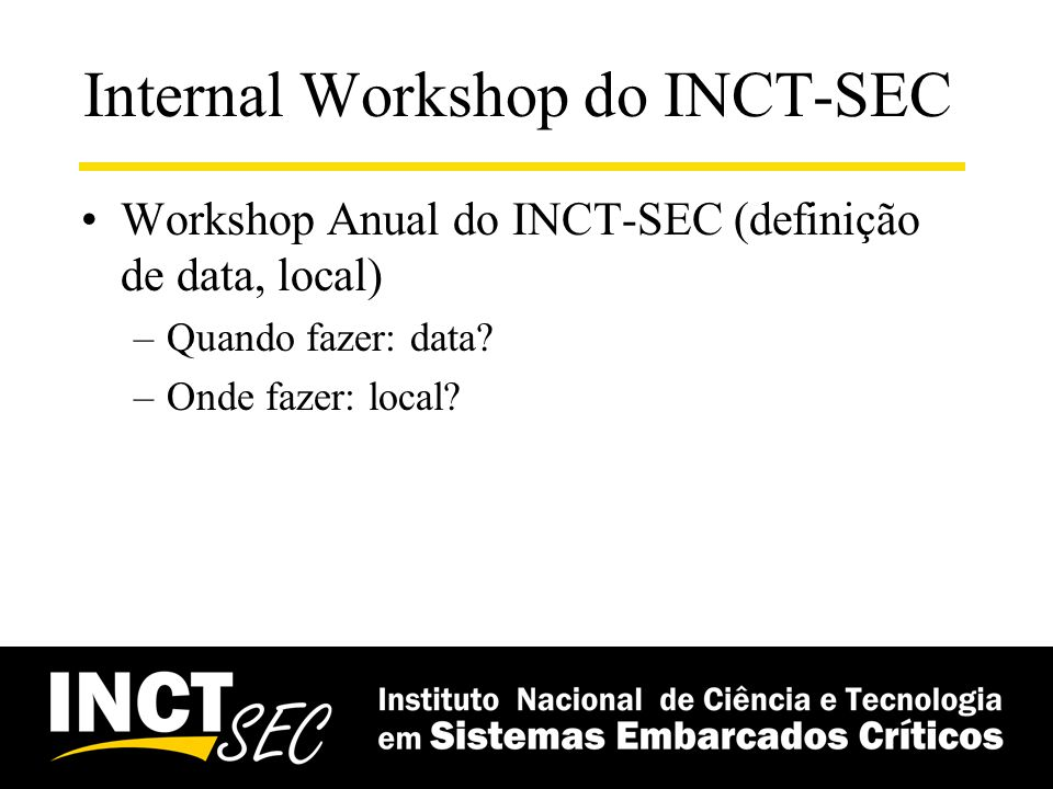 Internal Workshop do INCT-SEC