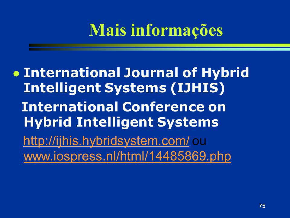 Mais informações International Journal of Hybrid Intelligent Systems (IJHIS) International Conference on Hybrid Intelligent Systems.