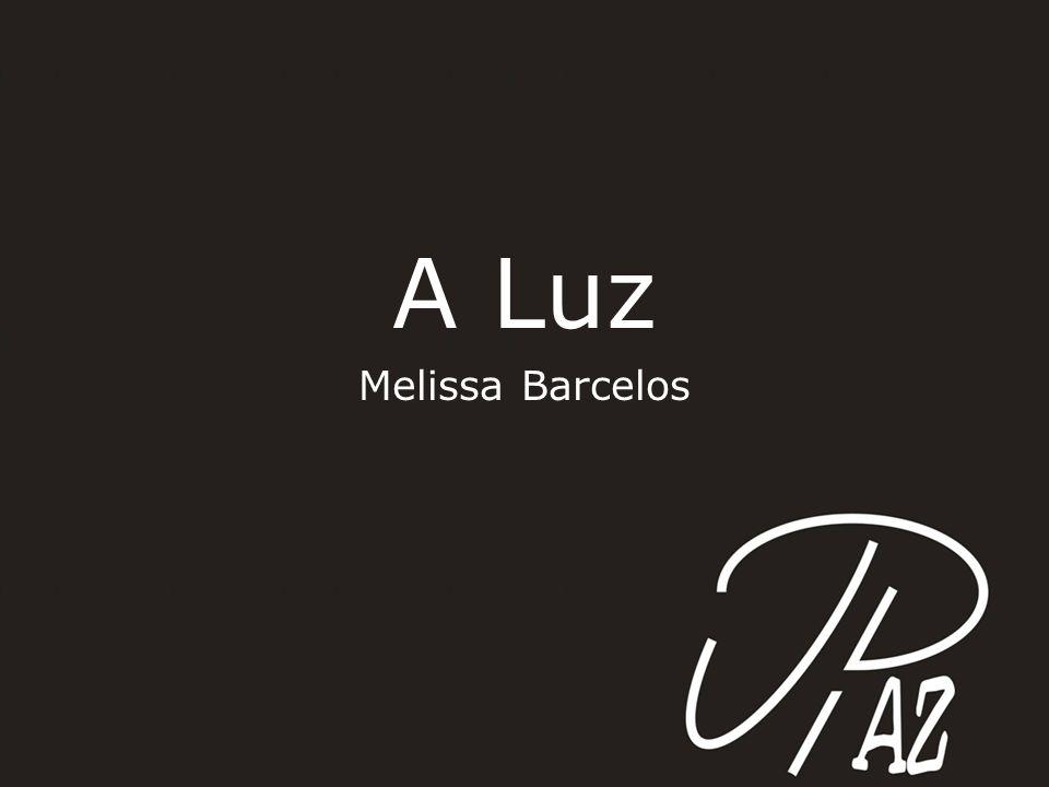 A Luz Melissa Barcelos