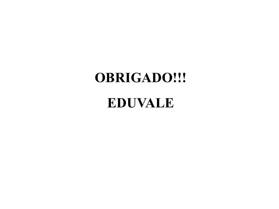 OBRIGADO!!! EDUVALE