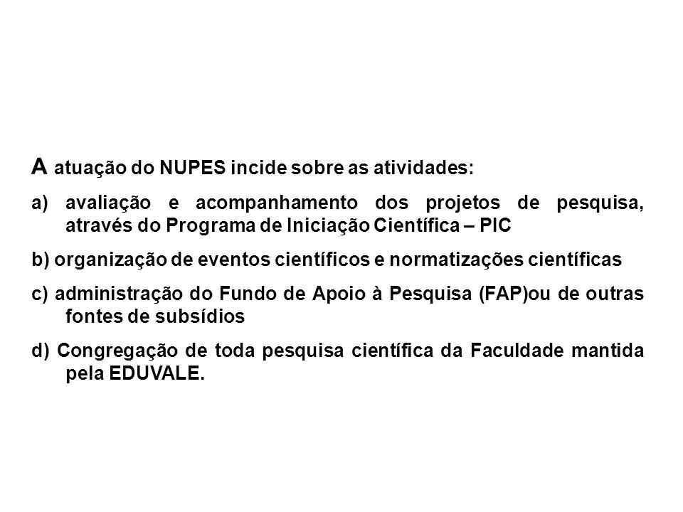 A atuação do NUPES incide sobre as atividades: