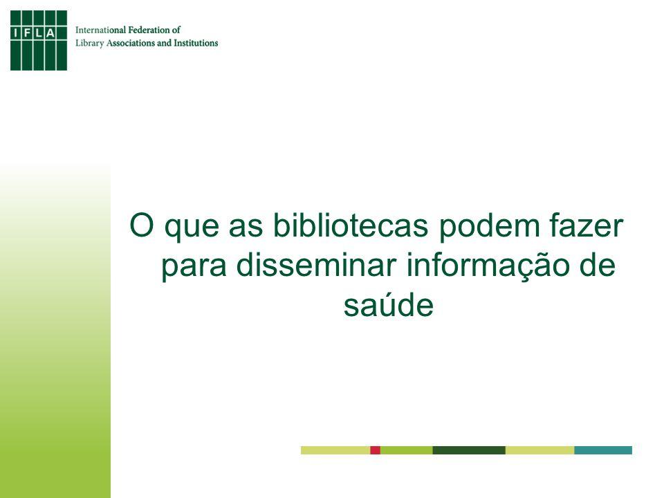 O que as bibliotecas podem fazer para disseminar informação de saúde