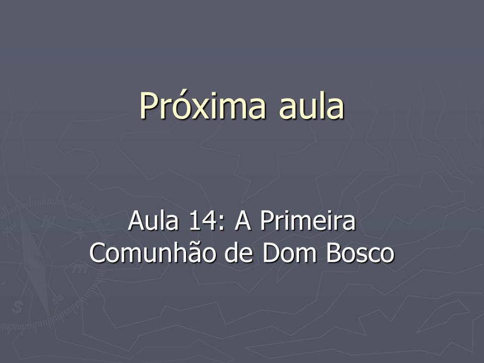 Aula 14: A Primeira Comunhão de Dom Bosco