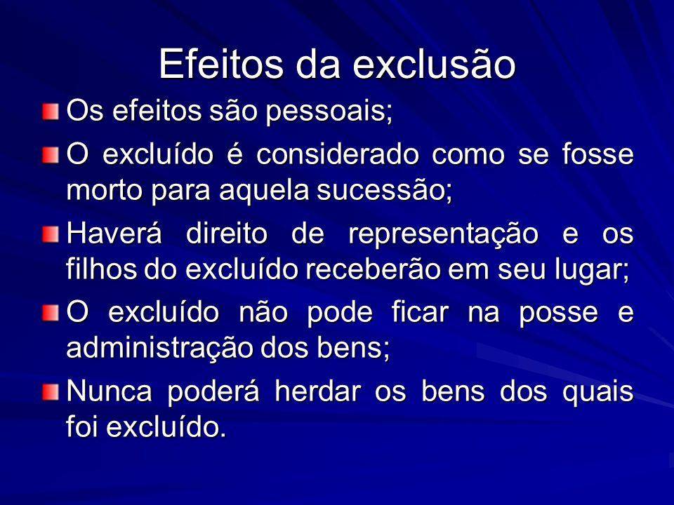 Efeitos da exclusão Os efeitos são pessoais;