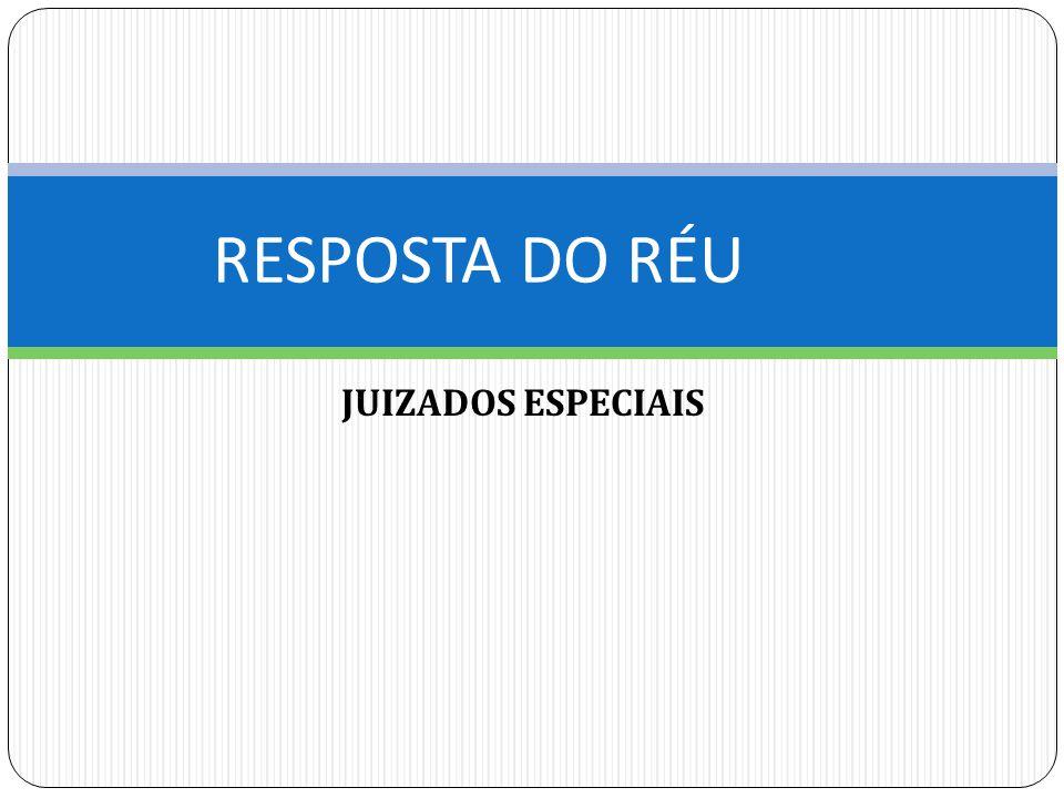 RESPOSTA DO RÉU JUIZADOS ESPECIAIS