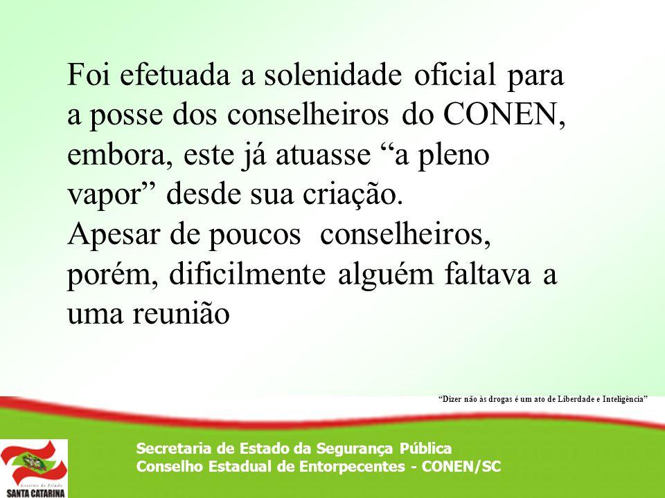 Foi efetuada a solenidade oficial para a posse dos conselheiros do CONEN, embora, este já atuasse a pleno vapor desde sua criação.