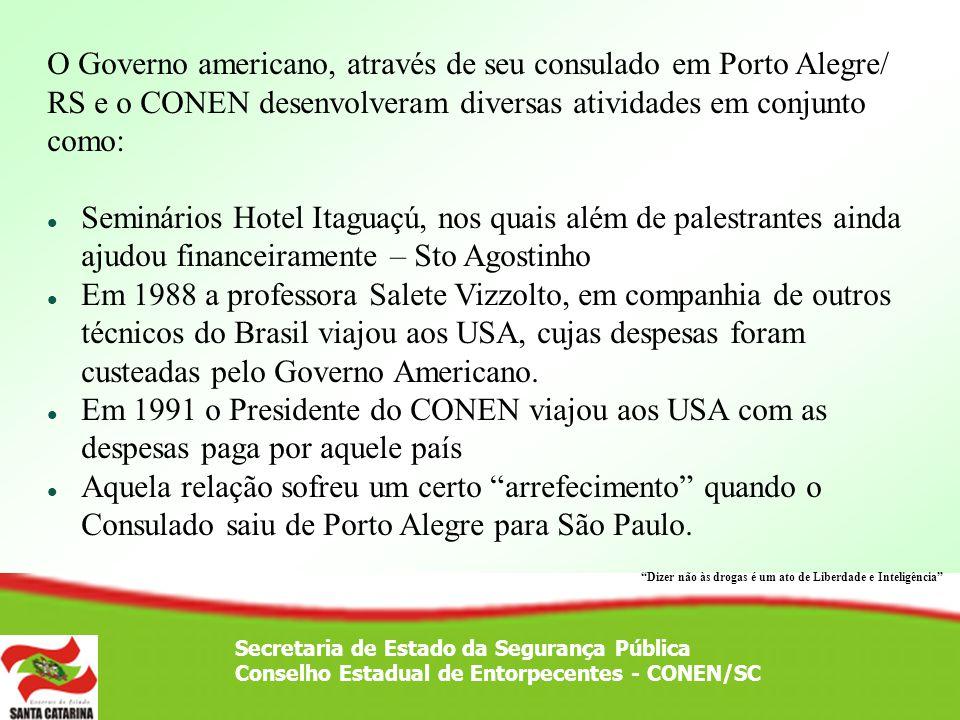 O Governo americano, através de seu consulado em Porto Alegre/