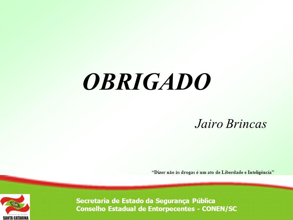 OBRIGADO Jairo Brincas