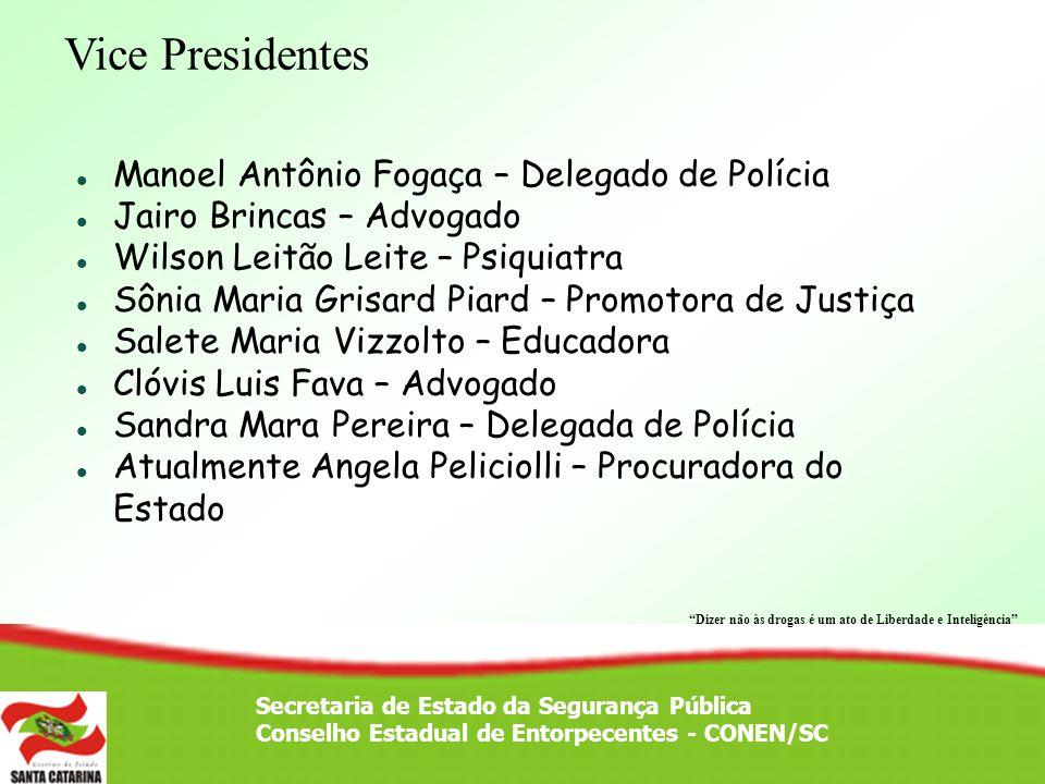 Vice Presidentes Manoel Antônio Fogaça – Delegado de Polícia