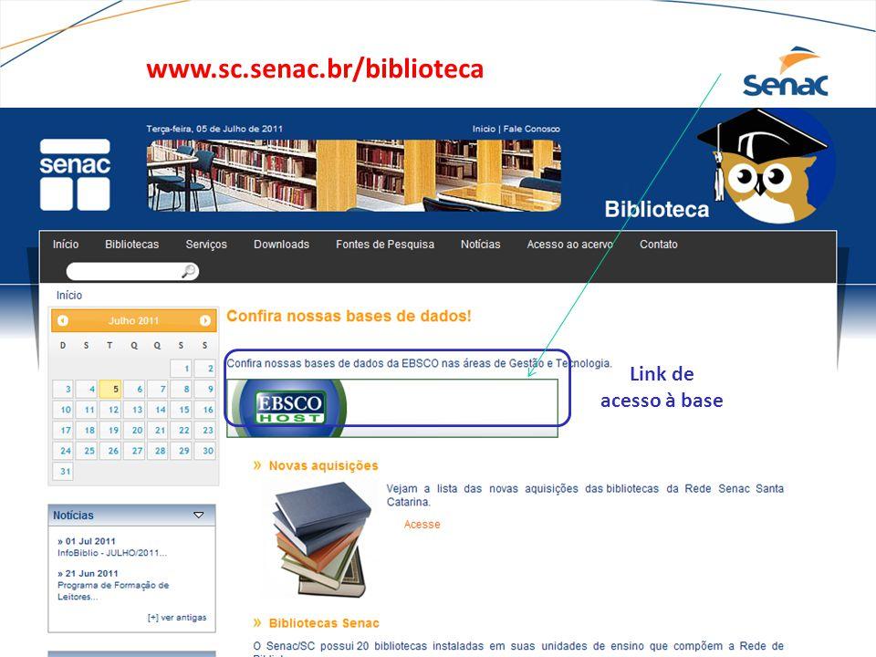 Entre na página inicial da biblioteca: www. sc. senac
