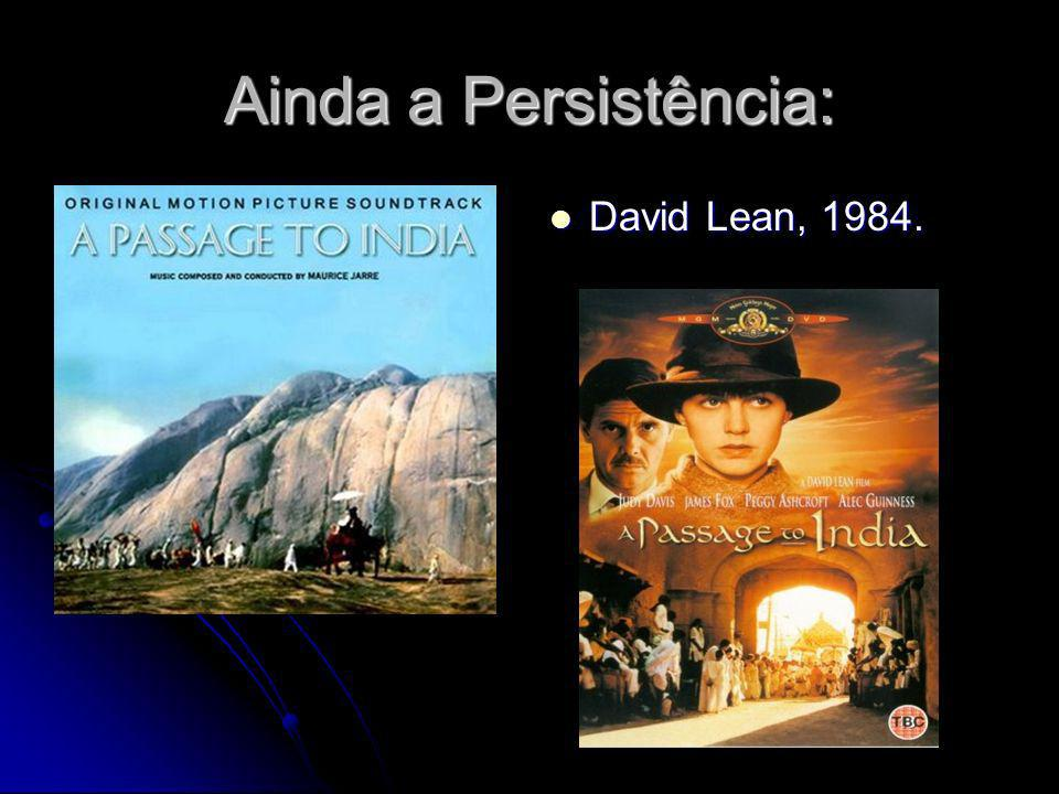 Ainda a Persistência: David Lean, 1984.