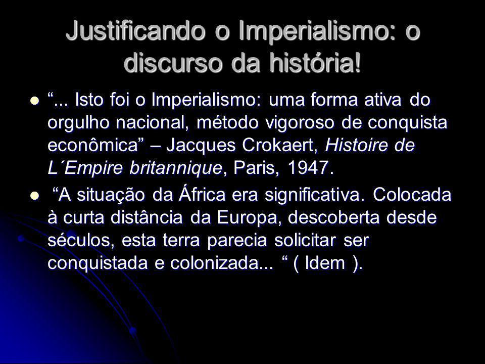 Justificando o Imperialismo: o discurso da história!