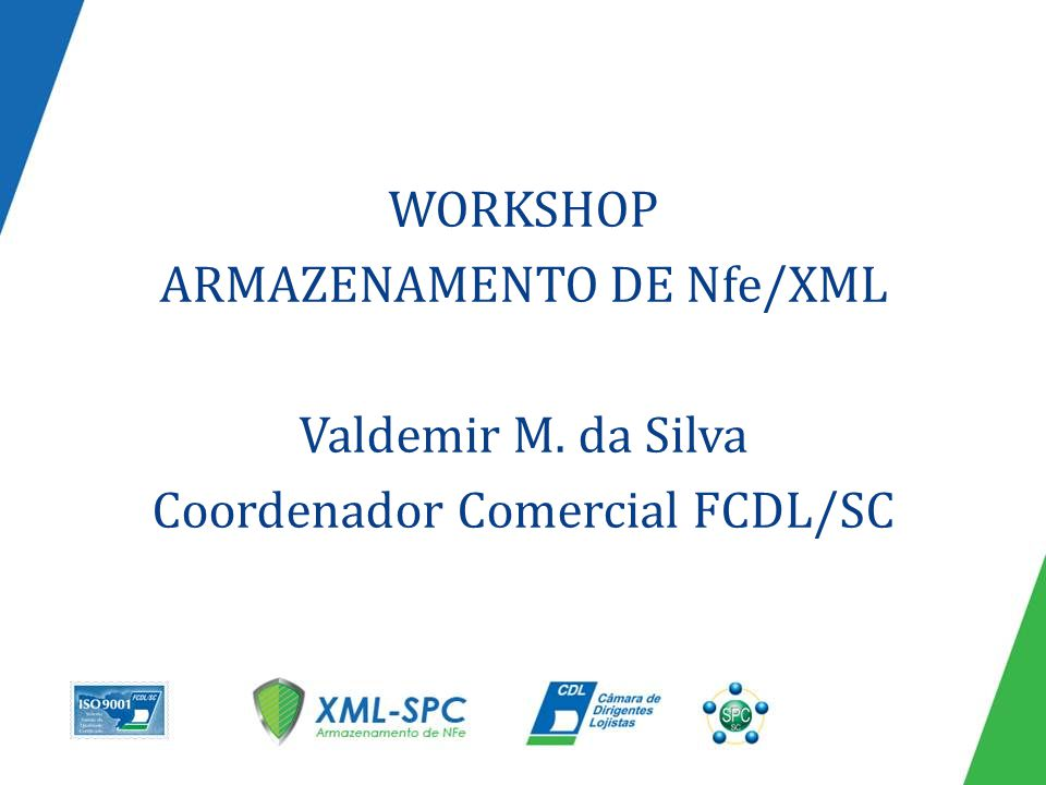 WORKSHOP ARMAZENAMENTO DE Nfe/XML Valdemir M