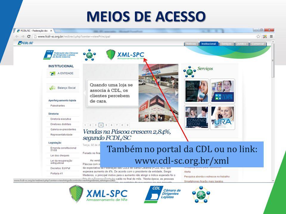 Também no portal da CDL ou no link: www.cdl-sc.org.br/xml