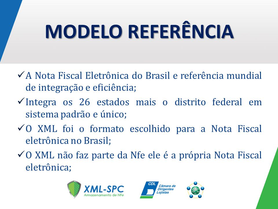 MODELO REFERÊNCIA A Nota Fiscal Eletrônica do Brasil e referência mundial de integração e eficiência;