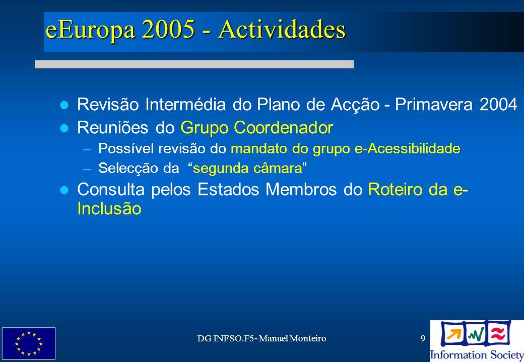 DG INFSO.F5- Manuel Monteiro