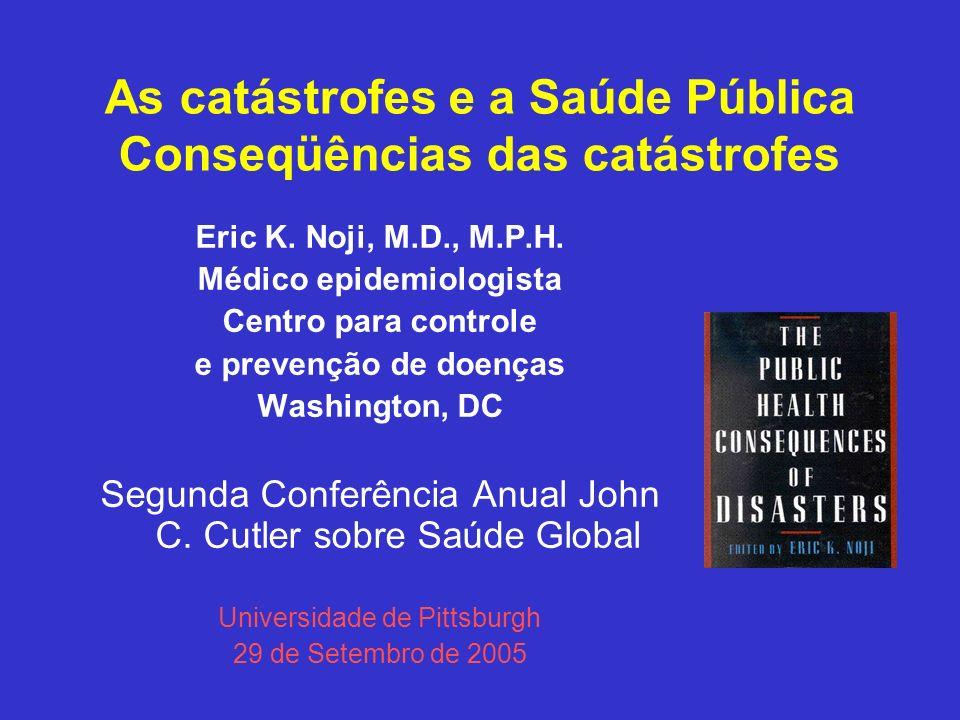 As catástrofes e a Saúde Pública Conseqüências das catástrofes