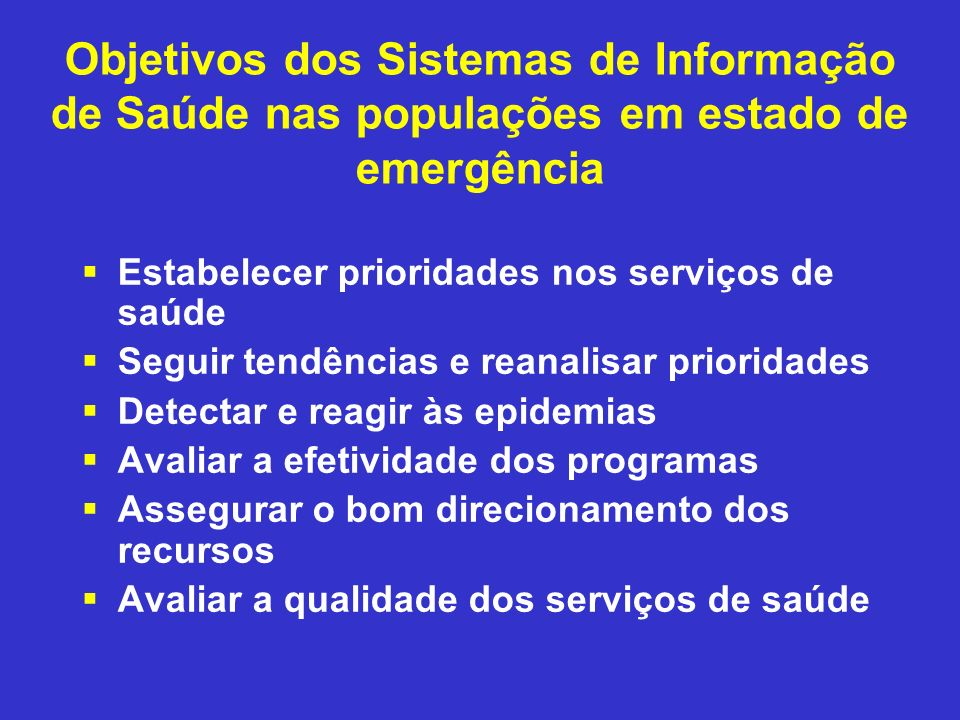 Objetivos dos Sistemas de Informação de Saúde nas populações em estado de emergência