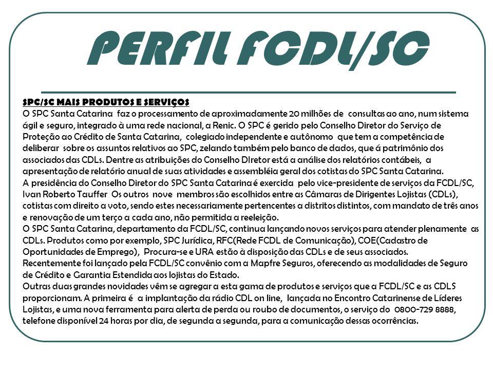 PERFIL FCDL/SC SPC/SC MAIS PRODUTOS E SERVIÇOS