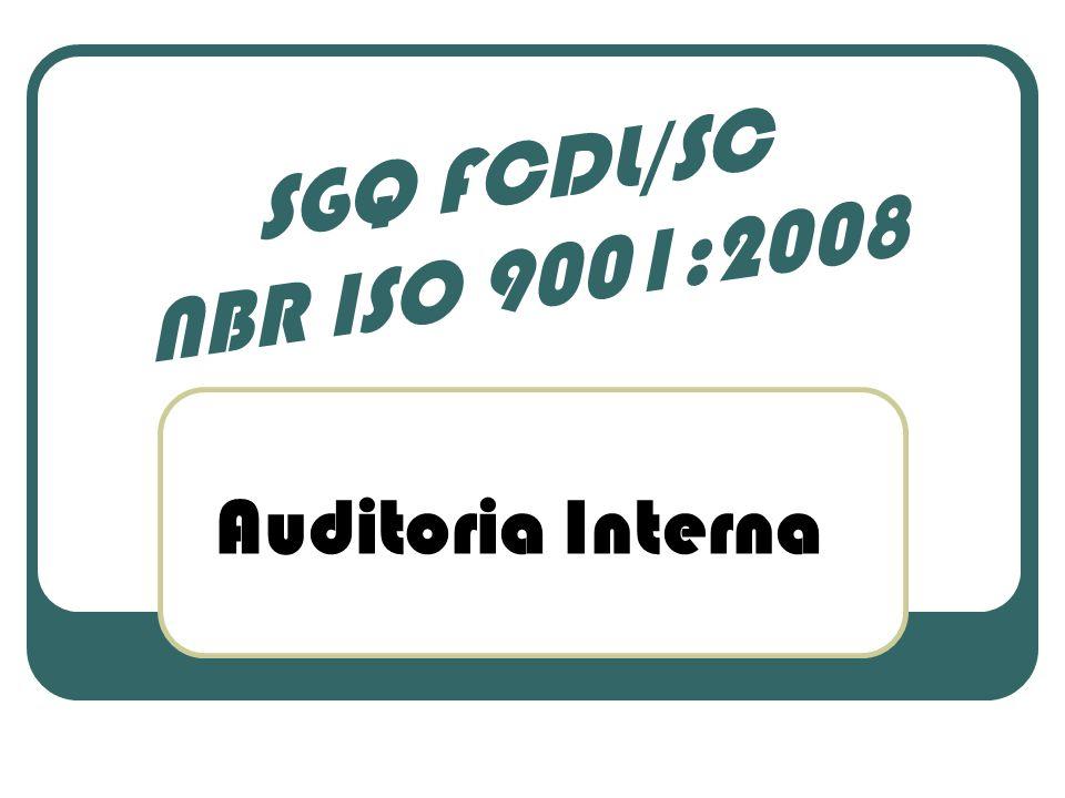 SGQ FCDL/SC NBR ISO 9001:2008 Auditoria Interna