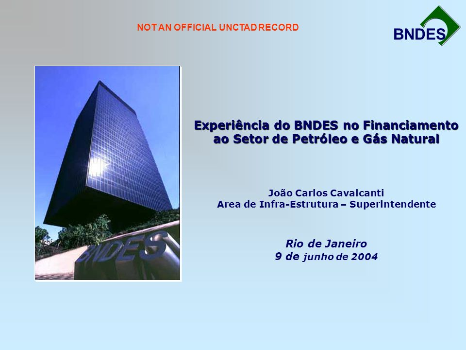 BNDES NOT AN OFFICIAL UNCTAD RECORD.