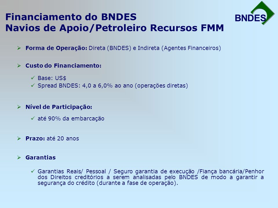 Financiamento do BNDES Navios de Apoio/Petroleiro Recursos FMM
