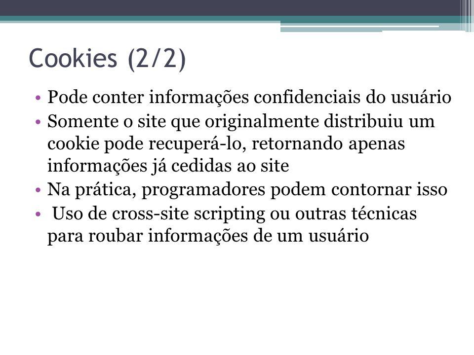Cookies (2/2) Pode conter informações confidenciais do usuário