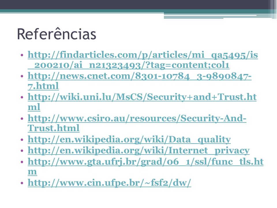 Referências http://findarticles.com/p/articles/mi_qa5495/is _200210/ai_n21323493/ tag=content;col1.