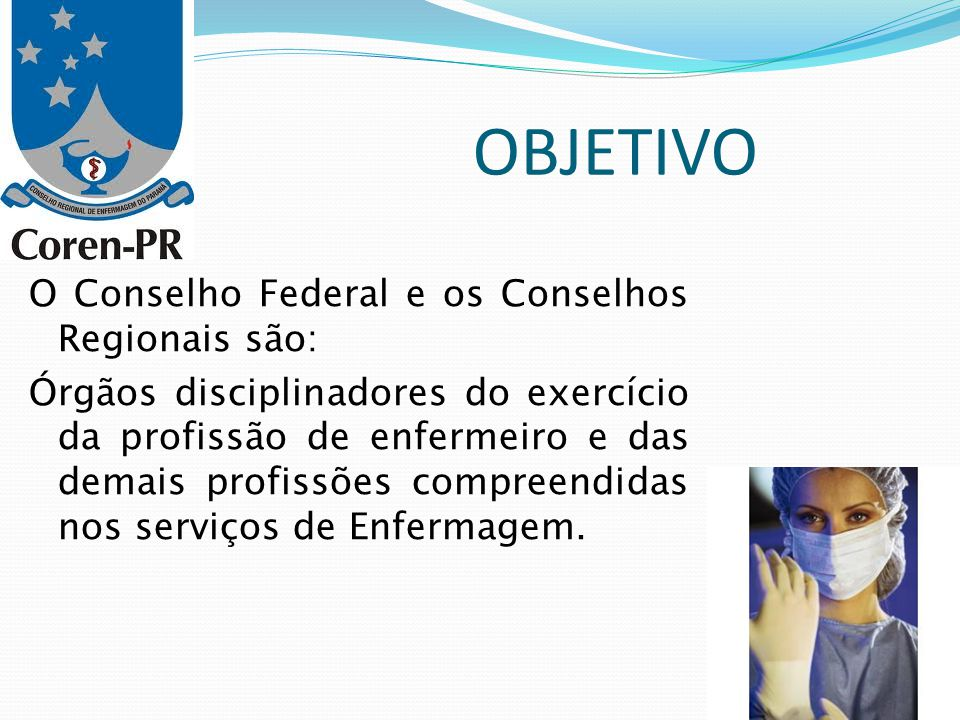 OBJETIVO O Conselho Federal e os Conselhos Regionais são: