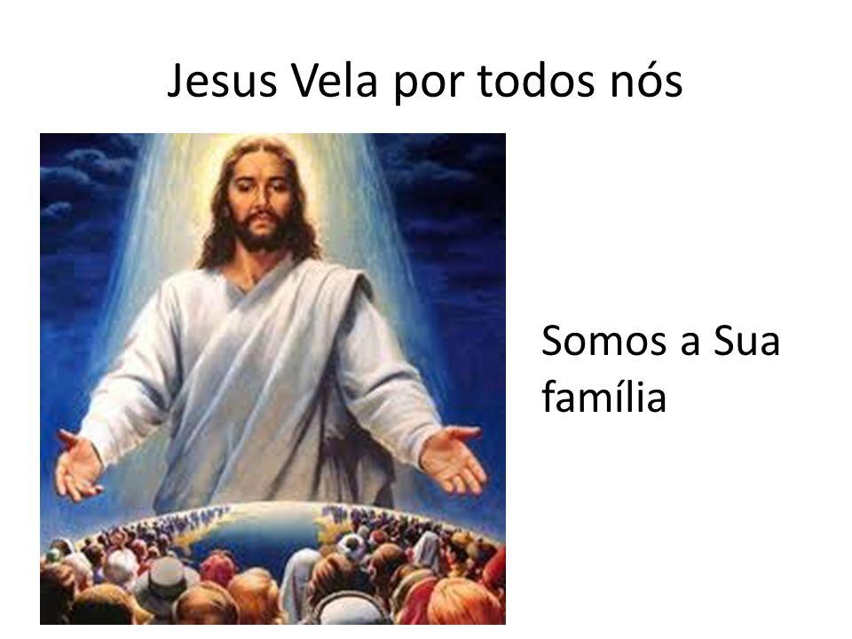 Jesus Vela por todos nós
