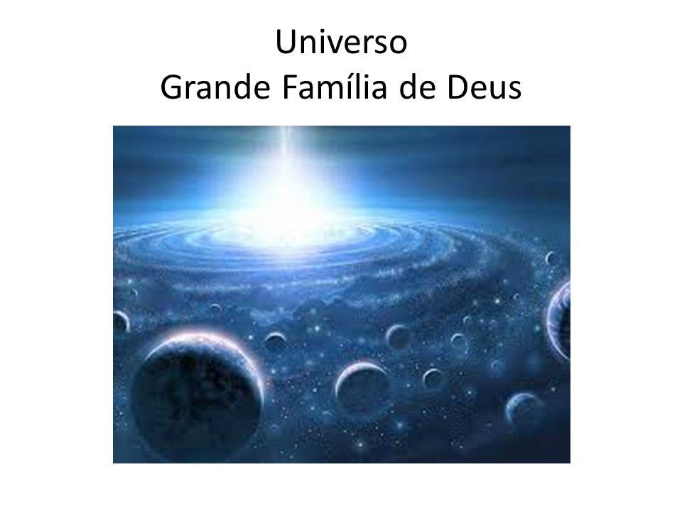 Universo Grande Família de Deus