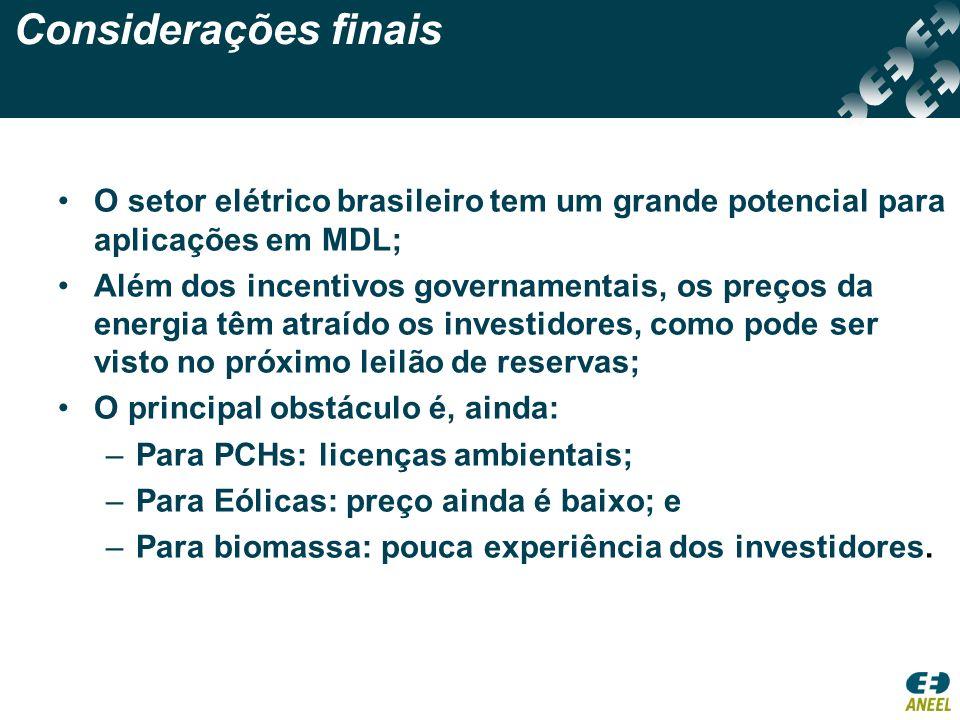 Considerações finais O setor elétrico brasileiro tem um grande potencial para aplicações em MDL;
