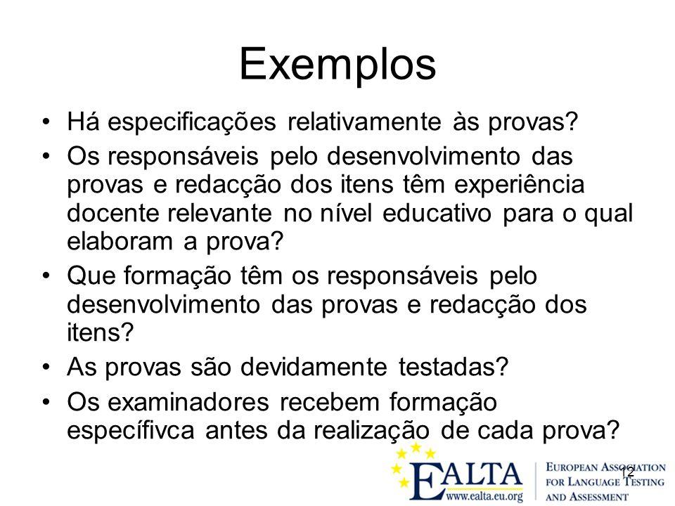 Exemplos Há especificações relativamente às provas