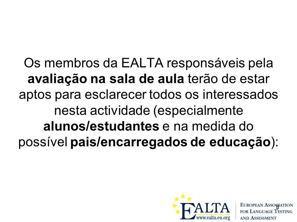 Os membros da EALTA responsáveis pela avaliação na sala de aula terão de estar aptos para esclarecer todos os interessados nesta actividade (especialmente alunos/estudantes e na medida do possível pais/encarregados de educação):
