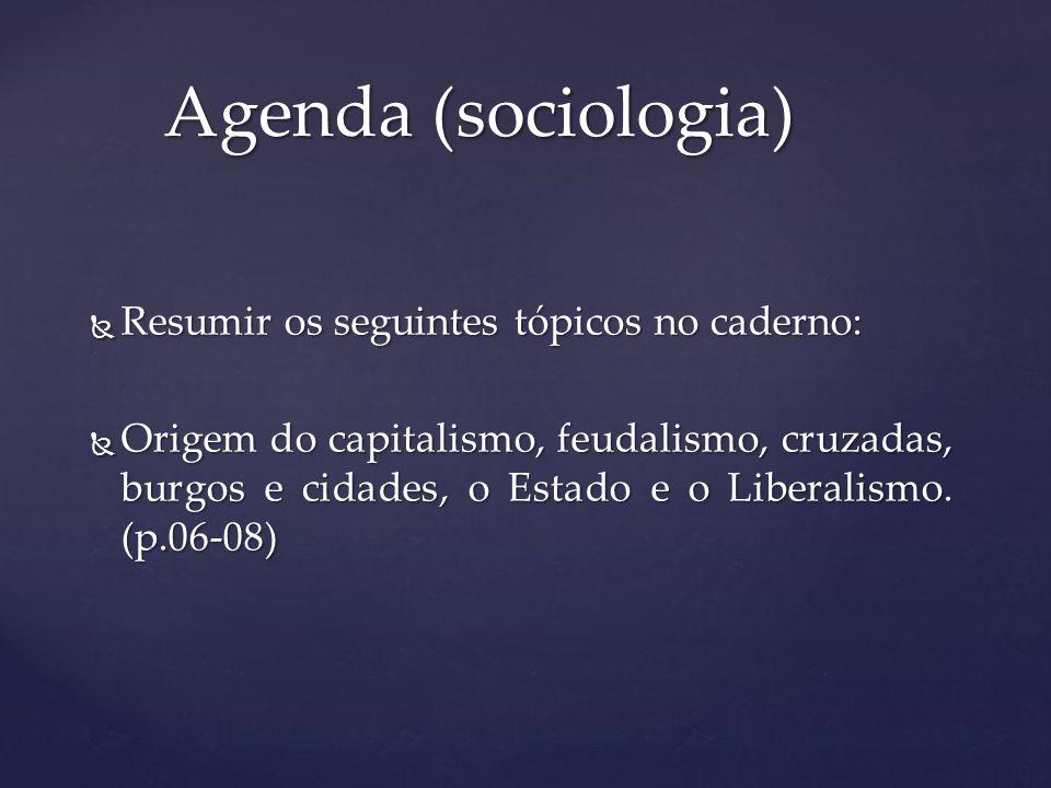 Agenda (sociologia) Resumir os seguintes tópicos no caderno: