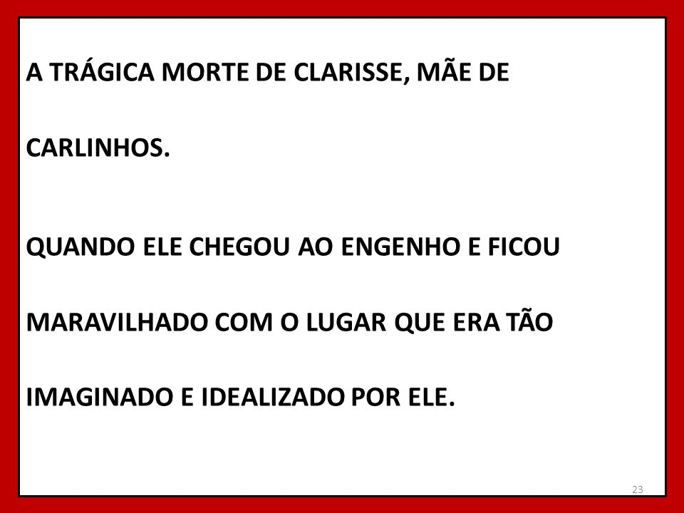 A TRÁGICA MORTE DE CLARISSE, MÃE DE CARLINHOS