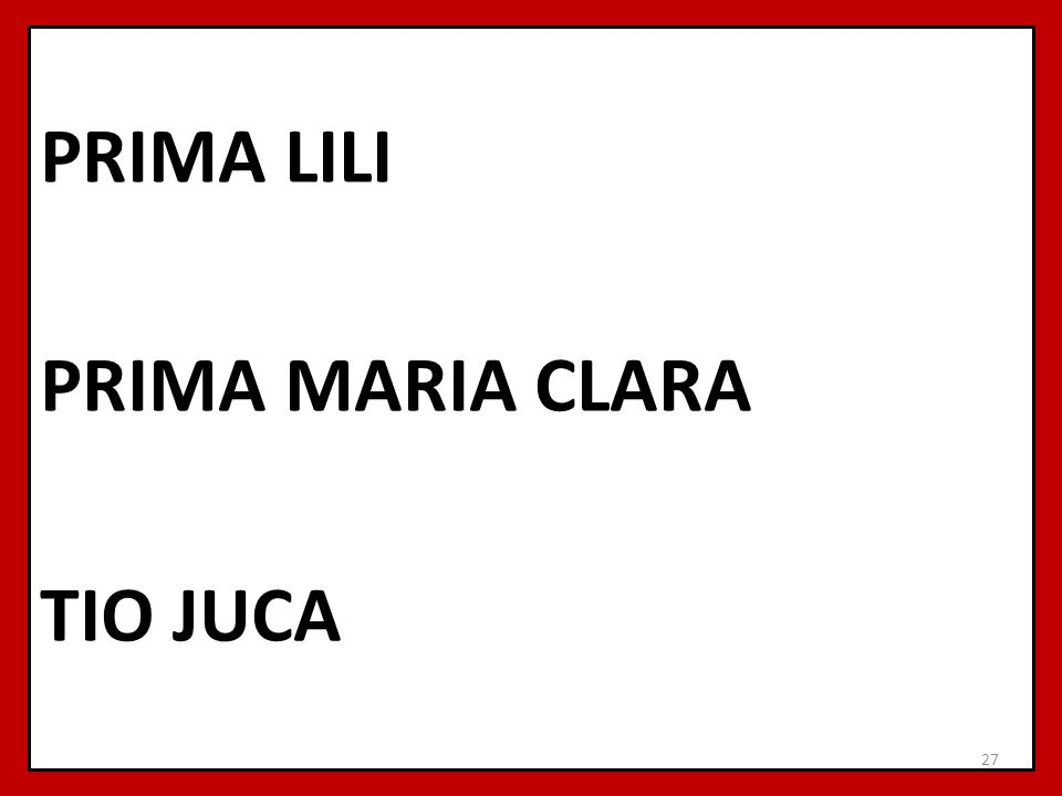 PRIMA LILI PRIMA MARIA CLARA TIO JUCA