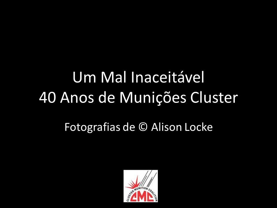 Um Mal Inaceitável 40 Anos de Munições Cluster