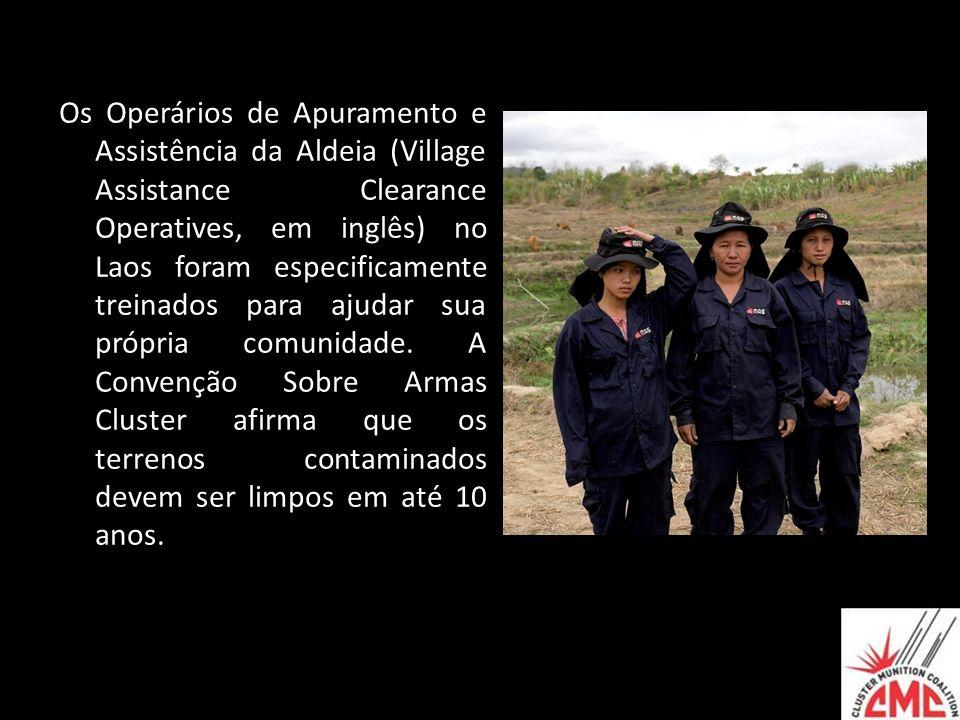 Os Operários de Apuramento e Assistência da Aldeia (Village Assistance Clearance Operatives, em inglês) no Laos foram especificamente treinados para ajudar sua própria comunidade.