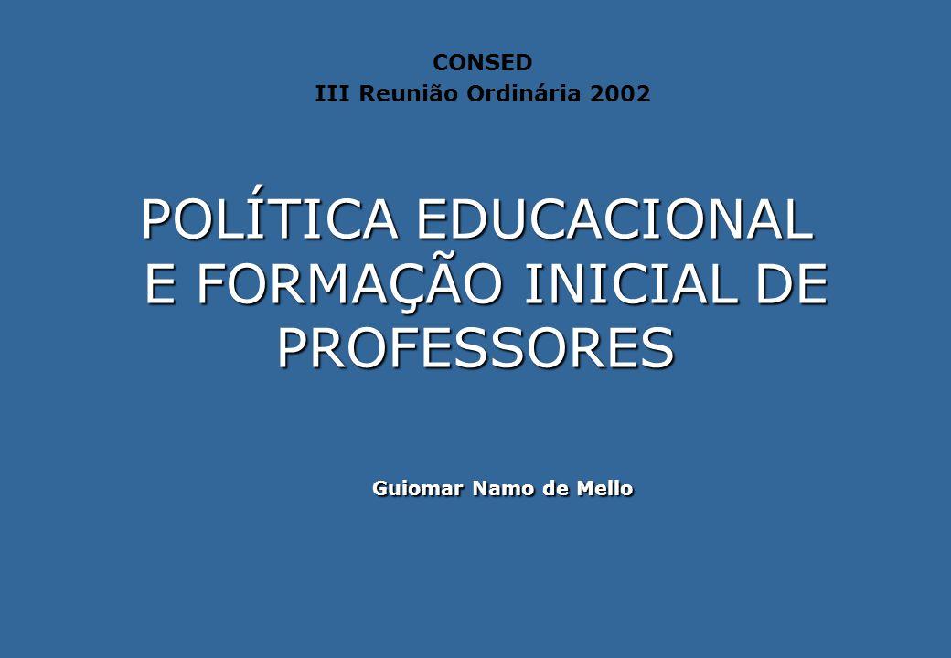 POLÍTICA EDUCACIONAL E FORMAÇÃO INICIAL DE PROFESSORES